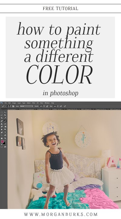 Painting to Change Color: In this tutorial, I'll explain how to paint something a different color in Photoshop! | Find more free tutorials for photographers at www.morganburks.com