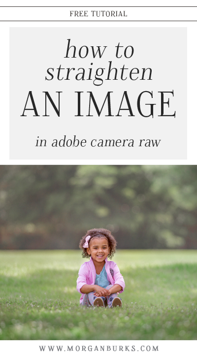 In this tutorial, I'll show you how to straighten an image in Adobe Camera RAW. | Find more free tutorials at www.morganburks.com