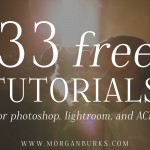 33 free tutorials for photographers who want to learn more about editing in Photoshop, Lightroom, or ACR! www.morganburks.com