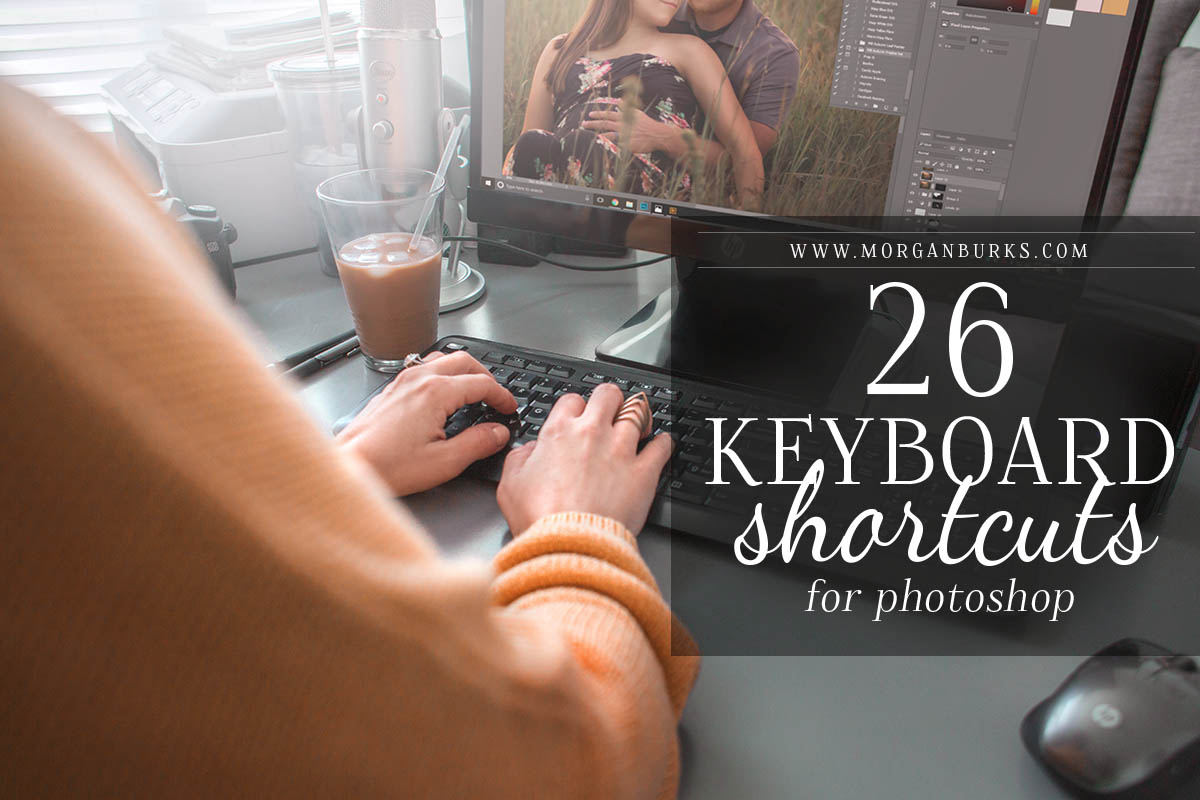 Save time in Photoshop with these 26 Keyboard Shortcuts!