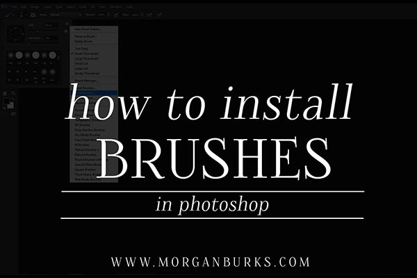 How to Install Photoshop Brushes - 3-step tutorial (video tutorial also available)