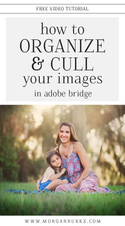 Learn how to organize & cull your images in Adobe Bridge with this free tutorial! | Find more free photography tips & photoshop tutorials at www.morganburks.com