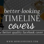 Get better looking timeline covers with these free tips!