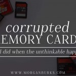 Corrupted Memory Cards - What to do when the worst happens