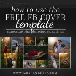 How to use the free Facebook Cover Photo Template at www.morganburks.com