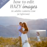 Editing Hazy Images (in ACR or lightroom)