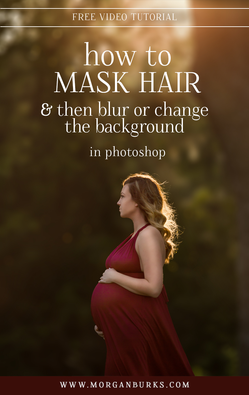 This free tutorial will explain how to easily mask around a subject's hair and then blur or change the background of the photo in Photoshop! | Find more photography tips & free tutorials at www.morganburks.com