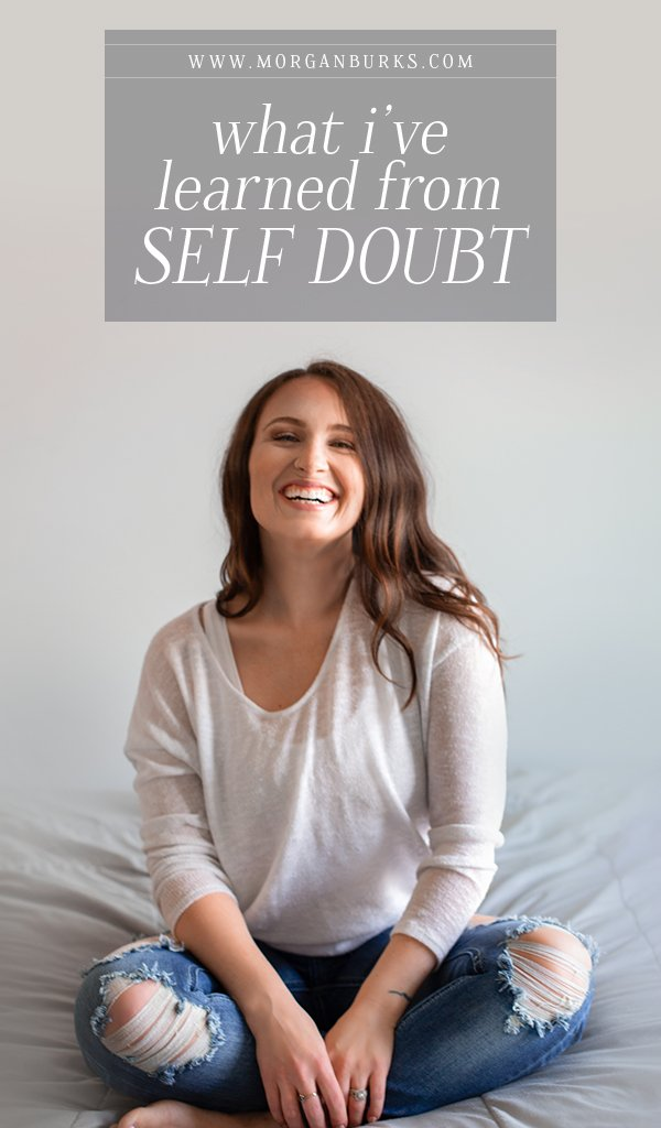 """Struggling with finding the courage to """"put yourself out there""""? You're not alone. Here's what I've learned from self doubt.   www.morganburks.com"""