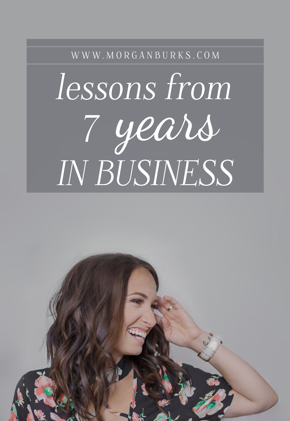 Do you want to start a business, but feel like you might not be ready yet? Read this! Here are some of my lessons from 7 years in business. | www.morganburks.com