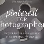 Need help marketing your photography business? Check out these six quick tips to using pinterest for photographers from Cassie Schmidt! | Find more free tips and tutorials at www.morganburks.com